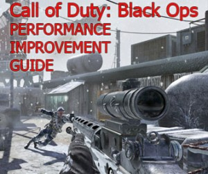 How-To Make Call of Duty: Black Ops Run Faster (Performance Improvement Guide)